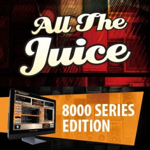 All The Juice – 8000 Series | Sept 2015